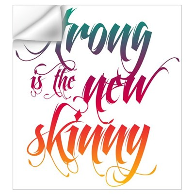 Strong is the New Skinny - Sc Wall Decal