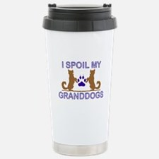 I Spoil My GrandDogs Stainless Steel Travel Mug