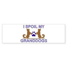 I Spoil My GrandDogs Bumper Sticker