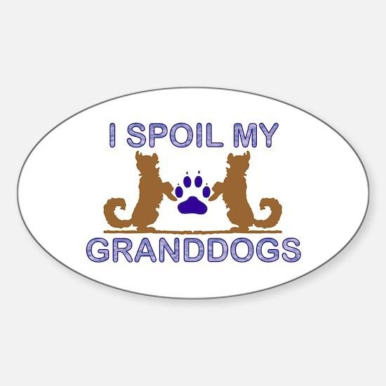 I Spoil My GrandDogs Sticker (Oval)