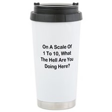 What Are You Doing Here? Travel Mug