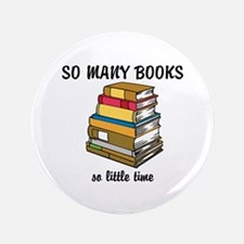 """So Many Books, So Little Time 3.5"""" Button"""