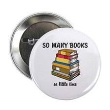 "So Many Books, So Little Time 2.25"" Button"