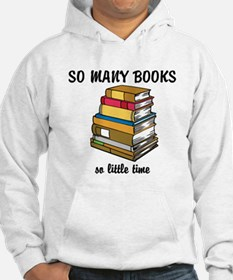 So Many Books, So Little Time Hoodie