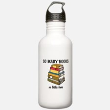 So Many Books, So Little Time Water Bottle