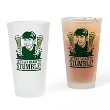 Ready To Stumble! Drinking Glass