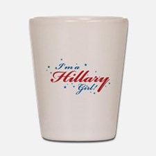 Hillary girl! Shot Glass