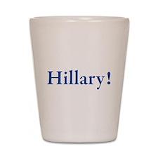 Hillary! Shot Glass