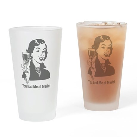 You Had Me At Merlot Drinking Glass