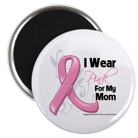 I Wear Pink For My Mom Magnet