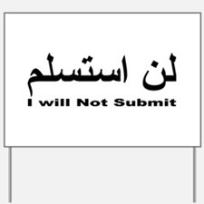 I WIll Not Submit (1) Yard Sign