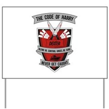 Dexter - The Code of Harry Yard Sign