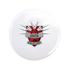 """Dexter - Never Get Caught 3.5"""" Button (100 pack)"""