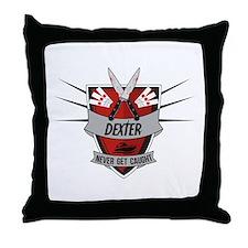 Dexter - Never Get Caught Throw Pillow