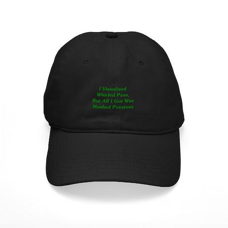 I Visualized Whirled Peas Black Cap