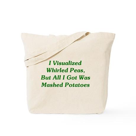 I Visualized Whirled Peas Tote Bag