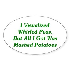 I Visualized Whirled Peas Decal