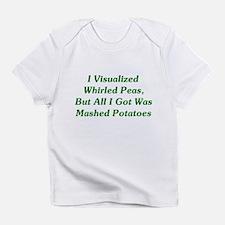I Visualized Whirled Peas Infant T-Shirt