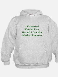 I Visualized Whirled Peas Hoodie