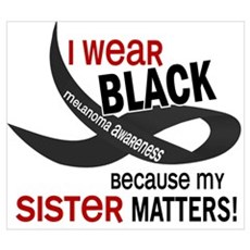 I Wear Black For My Sister 33.2 Poster