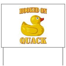 Hooked on Quack Yard Sign