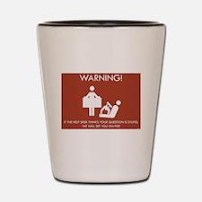 Warning Help Desk Shot Glass
