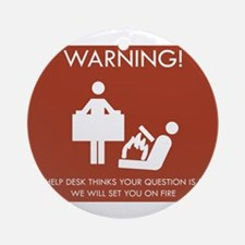 Warning Help Desk Ornament (Round)