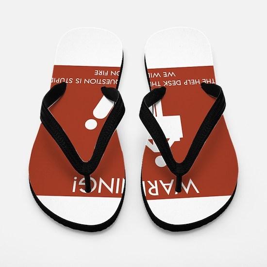 Warning Help Desk Flip Flops