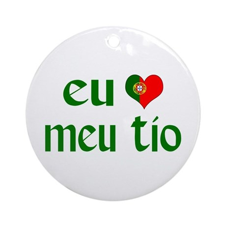 I love my Uncle (Portuguese) Ornament (Round)