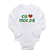 I love my Dad (Portuguese) Long Sleeve Infant Body