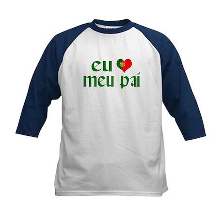 I love my Dad (Portuguese) Kids Baseball Jersey
