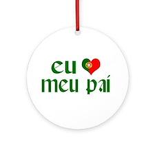 I love my Dad (Portuguese) Ornament (Round)