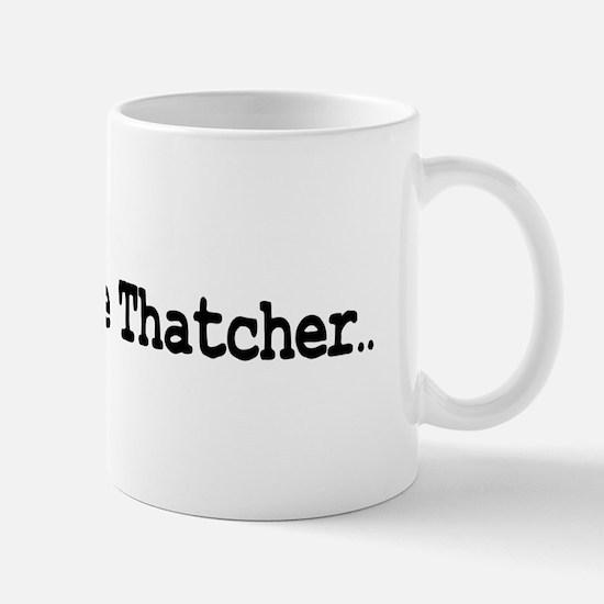 thatcher2black Mugs
