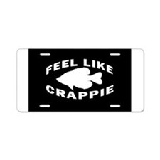 FEEL LIKE CRAPPIE Aluminum License Plate