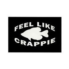 FEEL LIKE CRAPPIE Rectangle Magnet