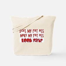 Fat Ass Tote Bag