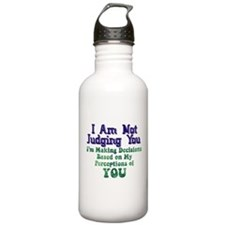 Not Judging You Water Bottle