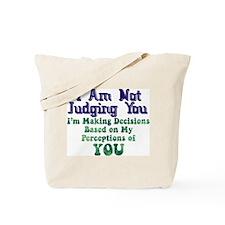 Not Judging You Tote Bag