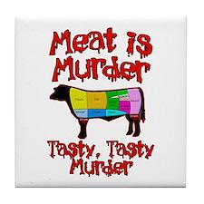 Meat is Murder. Tasty, Tasty Murder. Tile Coaster