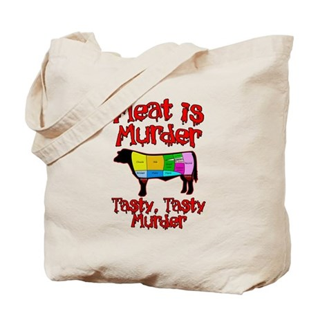 Meat is Murder. Tasty, Tasty Murder. Tote Bag