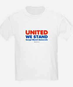 United we stand, except liberals -  Kids T-Shirt