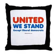 United we stand, except liberals -  Throw Pillow