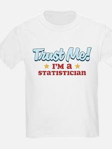 Trust Me Statistician T-Shirt