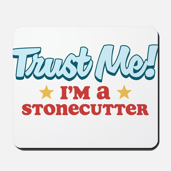 Trust Me Stonecutter Mousepad