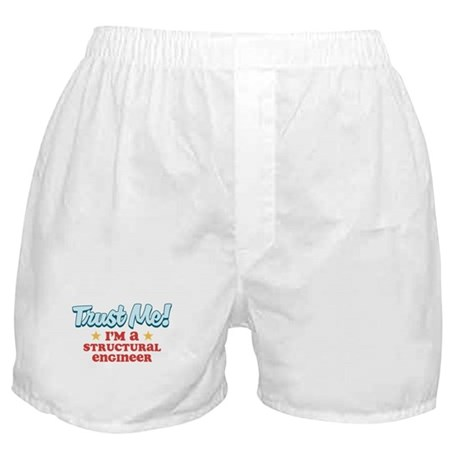 Trust Me Structural engineer Boxer Shorts