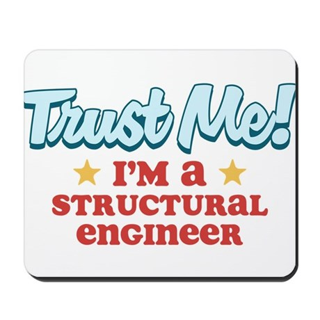 Trust Me Structural engineer Mousepad