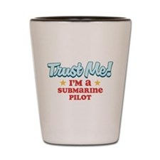 Trust Me Submarine pilot Shot Glass
