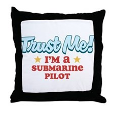 Trust Me Submarine pilot Throw Pillow
