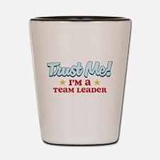 Trust Me Team Leader Shot Glass