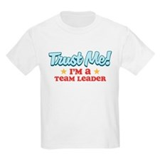 Trust Me Team Leader T-Shirt